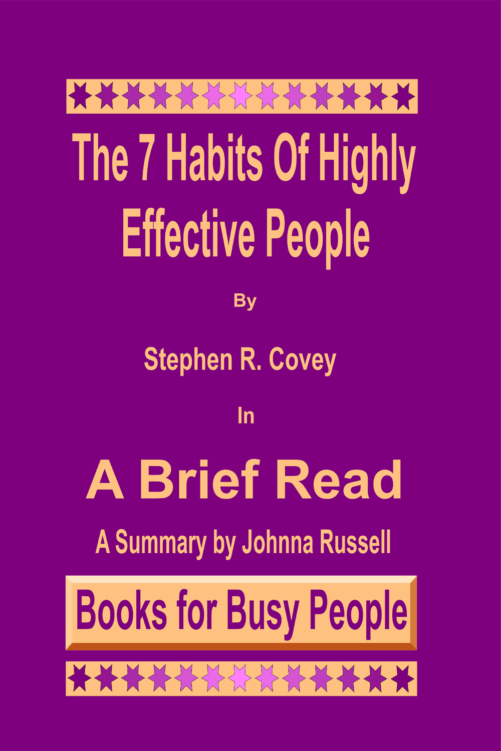 The 7 Habits of Highly Effective People in A Brief Read Cover